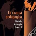 La ricerca pedagogica